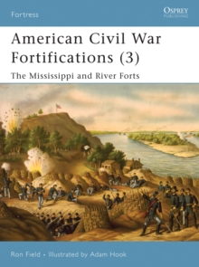American Civil War Fortifications (3) : The Mississippi and River Forts, PDF eBook