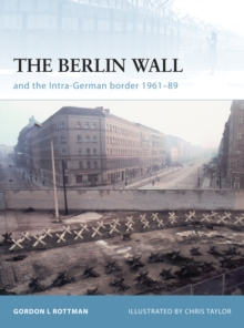 The Berlin Wall and the Intra-German Border 1961-89, PDF eBook