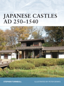 Japanese Castles AD 250 1540, PDF eBook