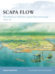 Scapa Flow : The defences of Britain s great fleet anchorage 1914 45, PDF eBook