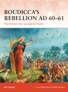 Boudicca's Rebellion AD 60-61 : The Britons rise up against Rome, Paperback / softback Book
