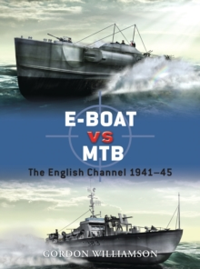 E-Boat vs MTB : The English Channel 1941-45, Paperback Book