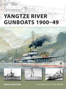 Yangtze River Gunboats 1900-49, Paperback / softback Book