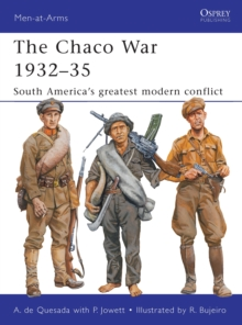 The Chaco War 1932 35 : South America s greatest modern conflict, PDF eBook
