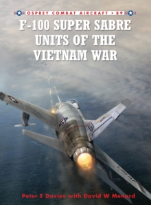 F-100 Super Sabre Units of the Vietnam War, Paperback Book