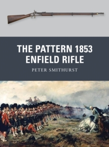 The Pattern 1853 Enfield Rifle, Paperback Book