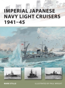 Imperial Japanese Navy Light Cruisers 1941-45, Paperback / softback Book