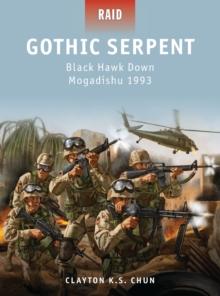 Gothic Serpent : Black Hawk Down Mogadishu 1993, Paperback Book