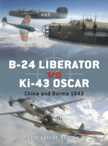 B-24 Liberator vs Ki-43 Oscar : China and Burma 1943, PDF eBook