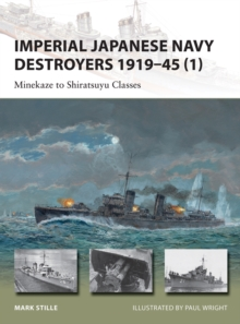 Imperial Japanese Navy Destroyers 1919 45 (1) : Minekaze to Shiratsuyu Classes, EPUB eBook