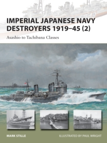 Imperial Japanese Navy Destroyers 1919 45 (2) : Asashio to Tachibana Classes, PDF eBook
