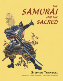 The Samurai and the Sacred : The Path of the Warrior, EPUB eBook