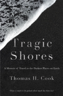 Tragic Shores: A Memoir of Dark Travel, Hardback Book