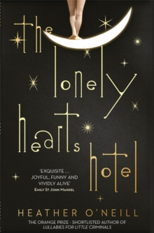 The Lonely Hearts Hotel : The Bailey's Prize Longlisted Novel, Hardback Book