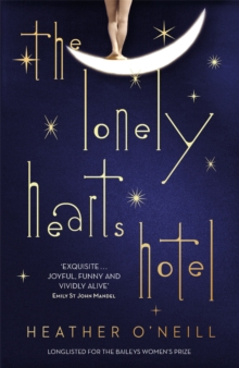 The Lonely Hearts Hotel : the Bailey's Prize longlisted novel, Paperback Book