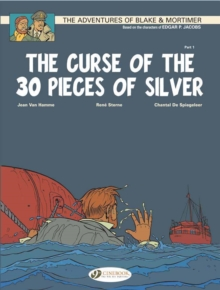 The Adventures of Blake and Mortimer : The Curse of the 30 Pieces of Silver, Part 1 v. 13, Paperback / softback Book