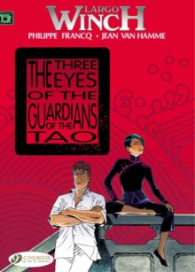 Largo Winch : The Three Eyes of the Guardians of the Tao Three Eyes of the Guardians of the Tao Vol. 11, Paperback / softback Book
