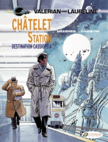 Valerian : Chatelet Station, Destination Cassiopeia, Paperback / softback Book