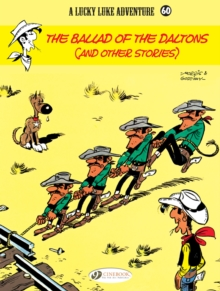 Lucky Luke Vol.60: the Ballad of the Daltons, Paperback / softback Book
