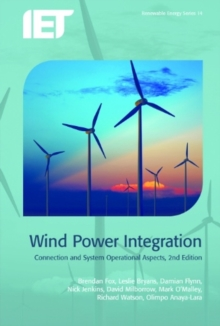 Wind Power Integration : Connection and system operational aspects, Hardback Book