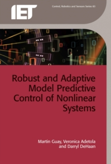 Robust and Adaptive Model Predictive Control of Nonlinear Systems, Hardback Book
