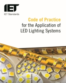 Code of Practice for the Application of LED Lighting Systems, Paperback / softback Book