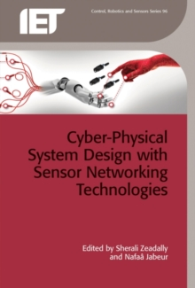 Cyber-Physical System Design with Sensor Networking Technologies, Hardback Book