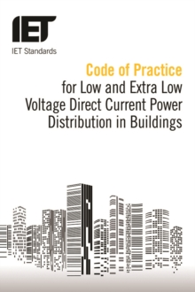 Code of Practice for Low and Extra Low Voltage Direct Current Power Distribution in Buildings, Paperback Book