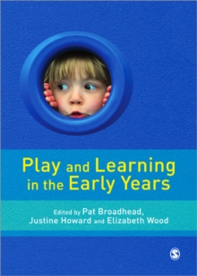 Play and Learning in the Early Years : From Research to Practice, Paperback Book