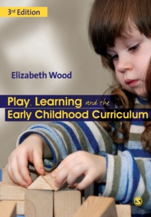 Play, Learning and the Early Childhood Curriculum, Paperback Book