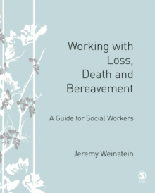 Working with Loss, Death and Bereavement : A Guide for Social Workers, PDF eBook