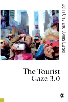 The Tourist Gaze 3.0, Paperback / softback Book