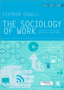 The Sociology of Work : Continuity and Change in Paid and Unpaid Work, Paperback / softback Book