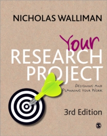Your Research Project : Designing and Planning Your Work, Paperback Book