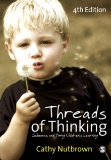 Threads of Thinking : Schemas and Young Children's Learning, Paperback / softback Book