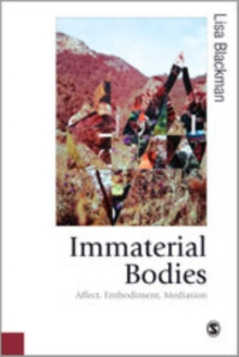 Immaterial Bodies : Affect, Embodiment, Mediation, Hardback Book