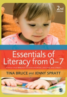 Essentials of Literacy from 0-7 : A Whole-Child Approach to Communication, Language and Literacy, Paperback / softback Book