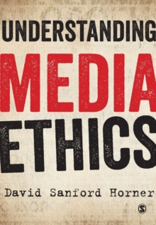 Understanding Media Ethics, Paperback / softback Book