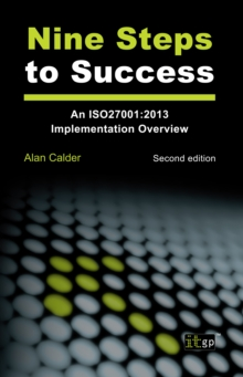 Nine Steps to Success : An ISO27001:2013 Implementation Overview, PDF eBook