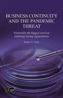 Business Continuity and the Pandemic Threat : Potentially the biggest survival challenge facing organisations, PDF eBook
