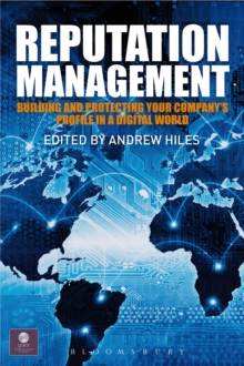 Reputation Management : Building and Protecting Your Company's Profile in a Digital World, EPUB eBook