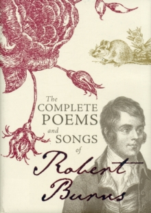 The Complete Poems and Songs of Robert Burns, Hardback Book
