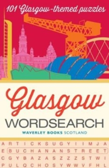 Glasgow Wordsearch : 101 Glasgow-themed puzzles, Paperback / softback Book