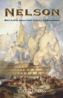 Nelson: Britain's Greatest Naval Commander, Paperback / softback Book