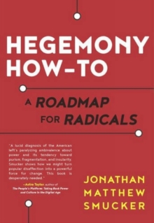 Hegemony How-to : A Roadmap for Radicals, Paperback Book