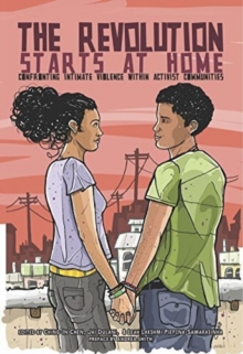 The Revolution Starts at Home : Confronting Intimate Violence Within Activist Communities, Paperback Book