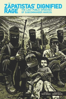 The Zapatistas' Dignified Rage : The Last Public Speeches of Subcommander Marcos, Paperback Book