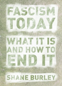 Fascism Today : What It Is and How to End It, Paperback Book