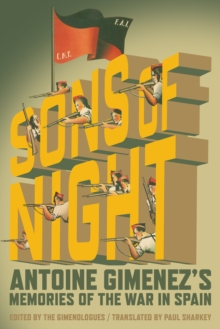 The Sons of Night : Antoine Gimenez's Memories of the War in Spain, EPUB eBook