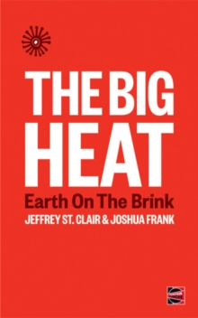 The Big Heat : Earth on the Brink, Paperback / softback Book